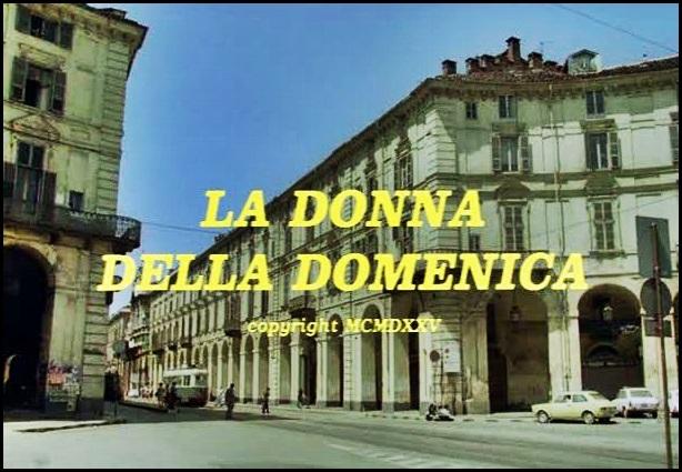 """""""La donna della domenica"""" : uno spaccato di Torino lontano 40 anni"""