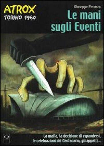 Le mani sugli eventi, il fumetto noir ambientato a Torino