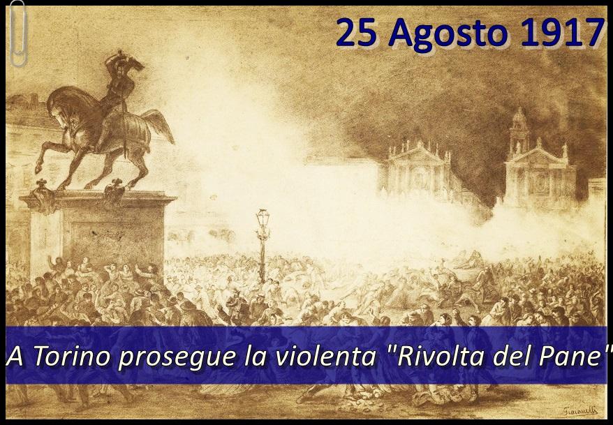 25 Agosto 1917. A Torino scoppia la