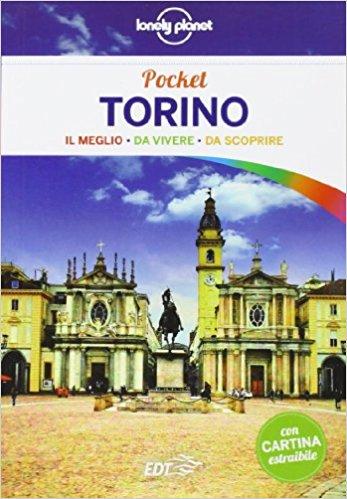 Torino, la guida tascabile di Lonely Planet racconta la città
