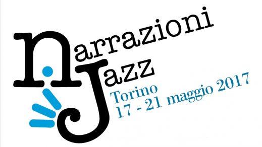 A Torino c'è Narrazioni Jazz dal 17 al 21 Maggio