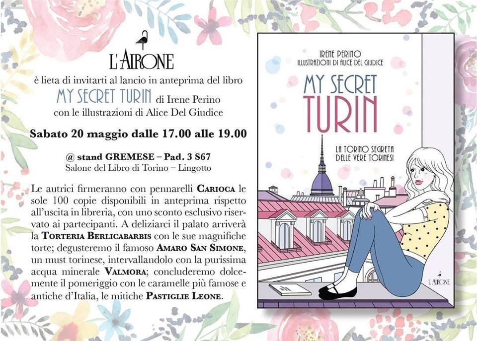 My Secret TurinIl primo libro di Irene Perino, ideatrice di Le Millemila cose da fare a Torino